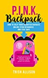 How to Help Your Daughter Navigate Online STEM Resources and Stay Safe (P.I.N.K. Backpack Book 2)