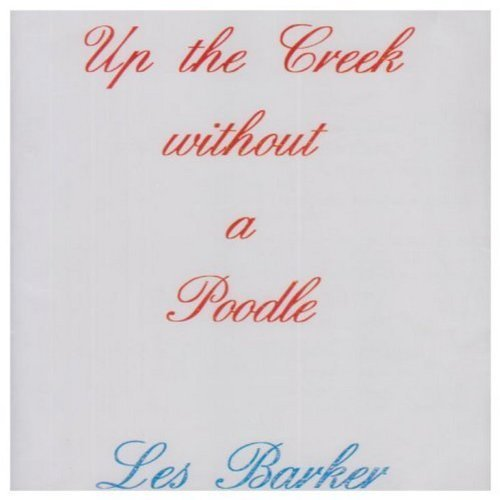 Up the Creek Without a Poodle by Les Barker (2004-02-25)