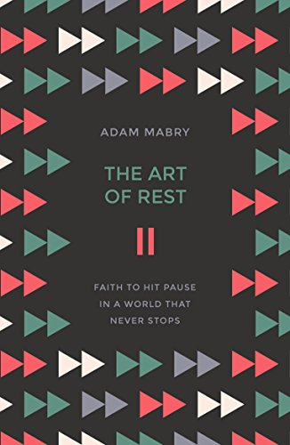 The Art Of Rest Faith To Hit Pause In A World That Never Stops