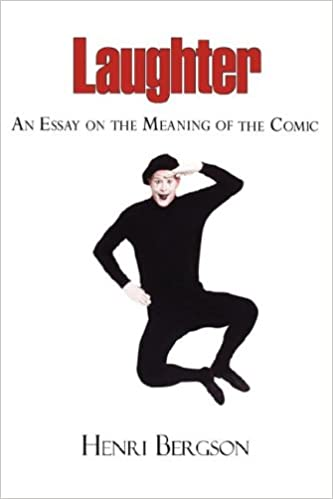 laughter an essay on the meaning of the comic henri louis  laughter an essay on the meaning of the comic henri louis bergson cloudesley shovell henry brereton 9781604501063 books ca