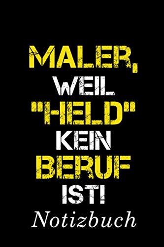 Maler, Weil
