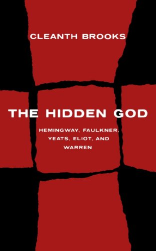 The Hidden God: Studies in Hemingway, Faulkner, Yeats, Eliot, and Warren