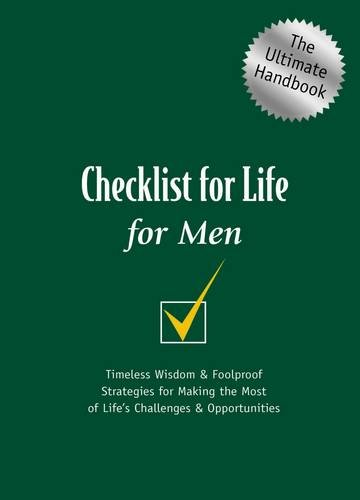 Checklist for Life for Men: Timeless Wisdom and   Foolproof Strategies for Making the Most of Life