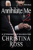 Annihilate Me 2: Omnibus: The Annihilate Me Series (Volume 4)