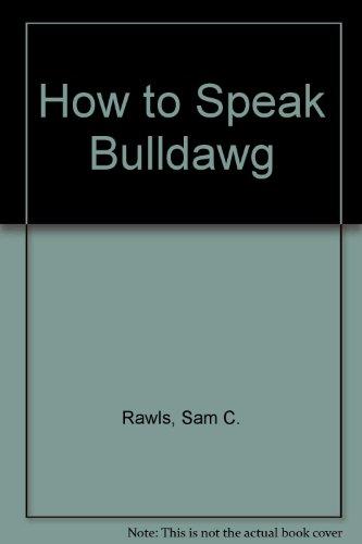 How to Speak Bulldawg - Speak Football How To