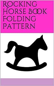 Rocking Horse Book Folding Pattern