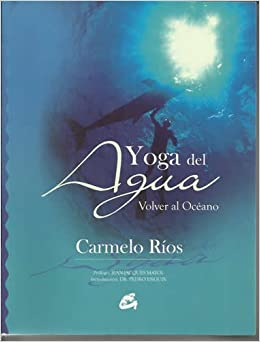 Yoga del agua: Carmelo Ríos: 9788484451181: Amazon.com: Books