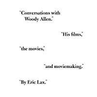 Conversations with Woody Allen: His Films, the Movies, and Moviemaking (English Edition)
