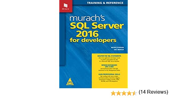 Murachs sql server 2016 for developers joel murach bryan murachs sql server 2016 for developers joel murach bryan syverson 9789352134236 amazon books fandeluxe Gallery