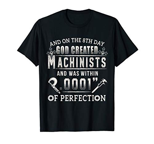 - And On The 8th Day God Created Machinists T Shirt Machinist