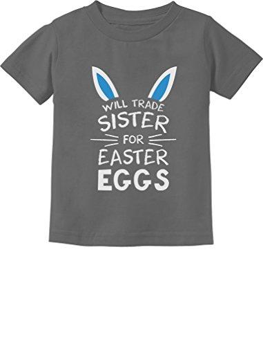 Trade Sister for Easter Eggs Funny Siblings Easter Toddler/Infant Kids T-Shirt 3T Dark -