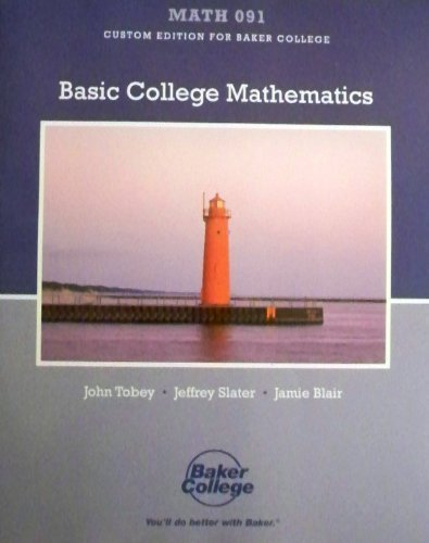 Basic College Mathematics Custom Edition for Baker College (Math 091)