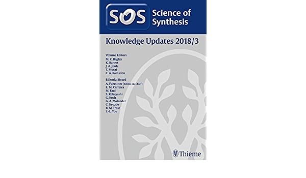 Science of Synthesis Knowledge Updates: 2018/3 1, M. C. Bagley, K. Banert, J. A. Joule - Amazon.com