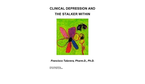Clinical Depression and The Stalker Within