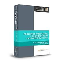 Principios tributarios y economico de las contribuciones (Primera Edicion 2018)