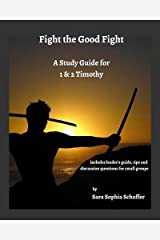 Fight the Good Fight by Sara Sophia Schaffer (2015-12-20) Paperback