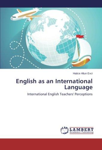 English as an International Language: International English Teachers' Perceptions