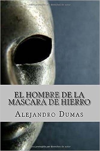 El Hombre de la Mascara de Hierro (Spanish Edition): Amazon.es: Alejandro Dumas, Yordi Abreu: Libros