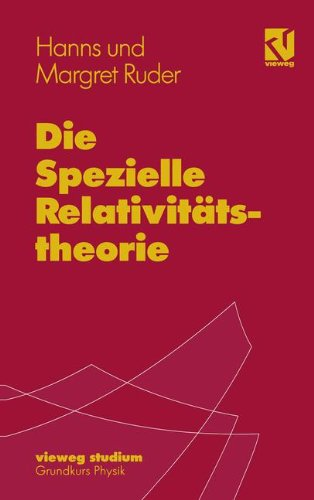 Die Spezielle Relativitststheorie (vieweg studium)