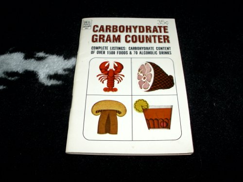 Carbohydrate Gram Counter Complete Listings of 1500 Foods and 70 Alcoholic Drinks