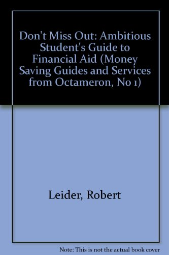 Don't Miss Out: The Ambitious Student's Guide to Financial Aid/1995-96 (Money Saving Guides and Services from Octameron, No 1)