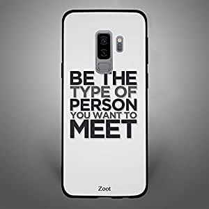 Samsung Galaxy S9 Plus Be the Type of Person you want to Meet