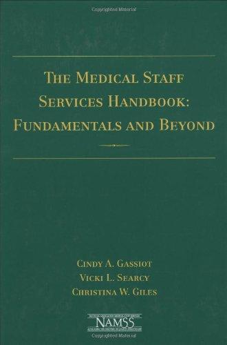 Medical Staff Services Handbook: Fundamentals & Beyond