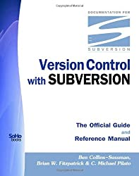 Version Control With Subversion - The Official Guide And Reference Manual
