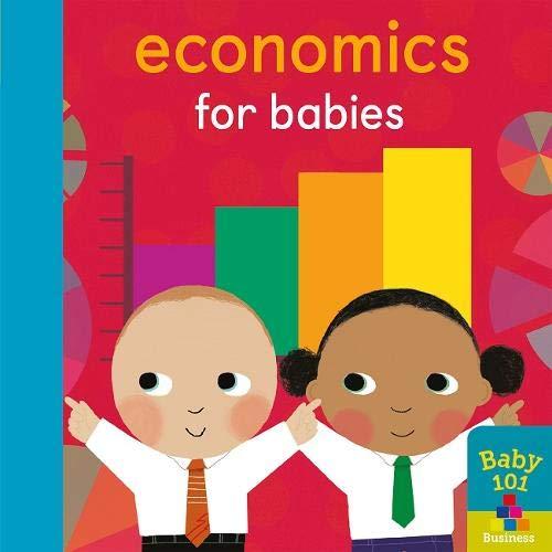 Economics for Babies (Baby 101)