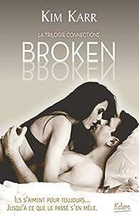 Connections, tome 2 : Broken  par Kim Karr