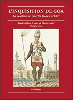 L'Inquisition de Goa: La relation de Charles Dellon (1687) (Collection Magellane) (French Edition)