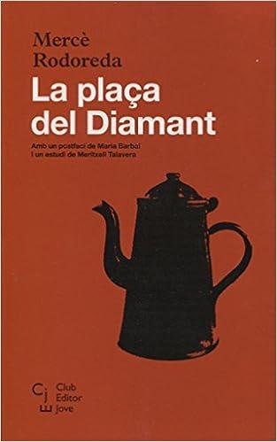 Book's Cover of La plaça del Diamant: 1 (Club Editor Jove) (Catalán) Tapa blanda – 12 julio 2016