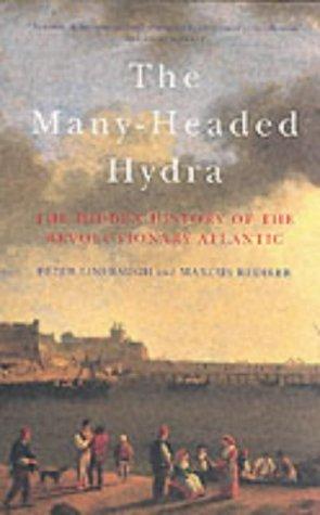 The Many-Headed Hydra: The Hidden History of the Revolutionary Atlantic by Peter Linebaugh -