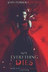 Not Everything Dies (Princess Dracula) (Volume 2) Paperback