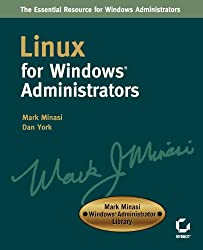 Linux for Windows Administrators (Mark Minasi Windows Administrator Library)