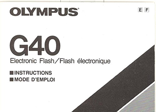 Electronic Flash Instruction Manual - Olympus G40 Electronic Flash Original Instruction Manual - Dual Language
