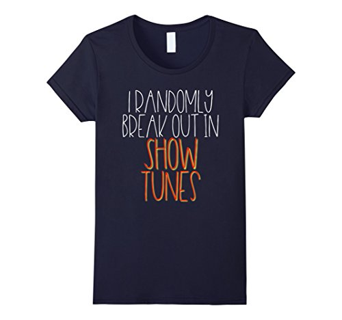 Womens I Randomly Break Out In Show Tunes Musical Theater Shirt Medium Navy Broadway Show Tunes