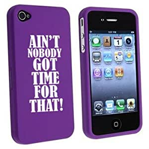 Apple iPhone 4 4S Purple Rubber Hard Case Snap on 2 piece Ain't Nobody Got Time For That