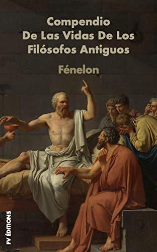Compendio de las vidas de los filósofos antiguos: Premium Ebook por Fénelon