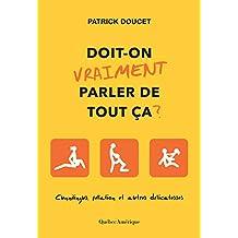 Doit-on vraiment parler de tout ça?: Cunnilingus, fellations et autres délicatesses (French Edition)