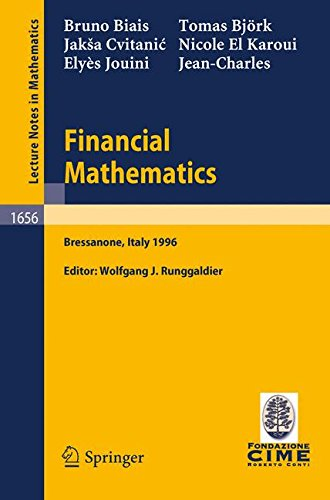 Financial Mathematics: Lectures given at the 3rd Session of the Centro Internazionale Matematico Estivo (C.I.M.E.) held in Bressanone, Italy, July 8-13, 1996 (Lecture Notes in Mathematics) by Springer