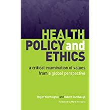 Health Policy and Ethics: A Critical Examination of Values from a Global Perspective