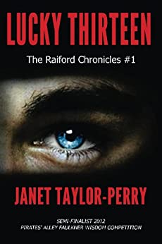 Lucky Thirteen (The Raiford Chronicles Book 1) by [Taylor-Perry, Janet]