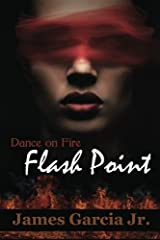 Dance on Fire: Flash Point (Volume 2) Paperback
