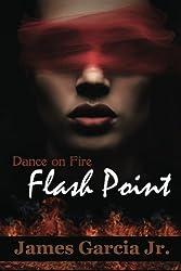Dance on Fire: Flash Point (Volume 2)