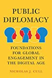 Public Diplomacy, Foundations for Global Engagement in the Digital Age (Contemporary Political Communication)