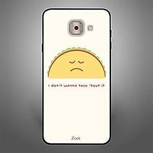 Samsung Galaxy J7 Max I dont wanna taco about it