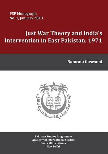 Just War Theory and India's Intervention in East Pakistan,