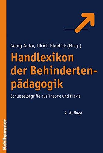 Handlexikon der Behindertenpädagogik: Schlüsselbegriffe aus Theorie und Praxis
