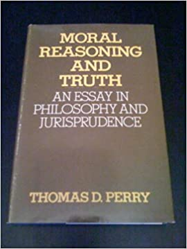 Amazoncom Moral Reasoning And Truth An Essay In Philosophy And  Moral Reasoning And Truth An Essay In Philosophy And Jurisprudence First  Edition Edition Term Papers And Essays also English Essays For Kids  English Essay Examples